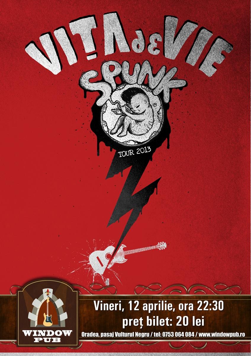 Afis Vita de Vie - Spunk Show - Oradea - 12 aprilie